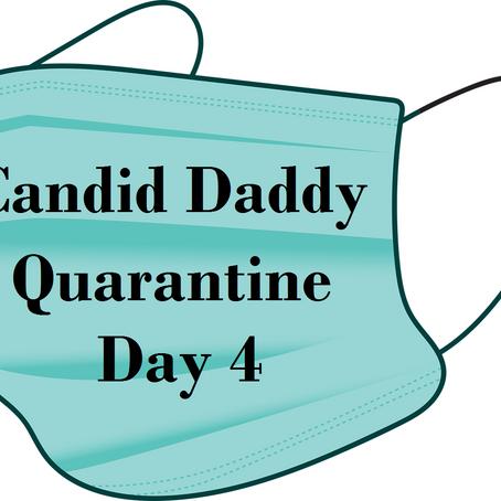 Quarantine - Day 4
