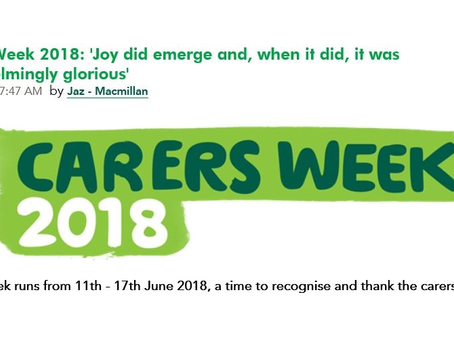 Macmillan guest post #6: Carers Week 2018: 'Joy did emerge and, when it did, it was overwhelming