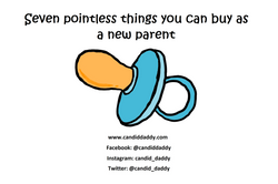 Candid Daddy - Seven pointless things you can buy as a new parent