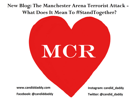 The Manchester Arena Terrorist Attack - What Does It Mean To #StandTogether?