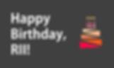 Happy Birthday RII.png
