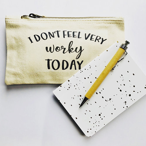 Not feeling worky today pencil case