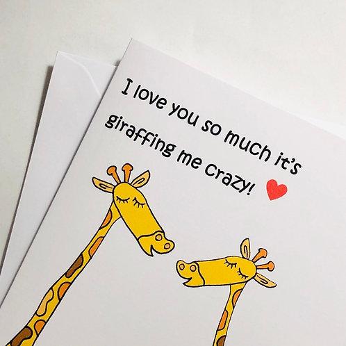 You're giraffing me crazy!