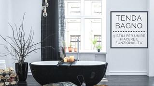 Tenda bagno: 5 stili per unire piacere e funzionalità