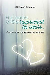 Et si perdre la tête rapprochait les coeurs... Ghislaine Bourque
