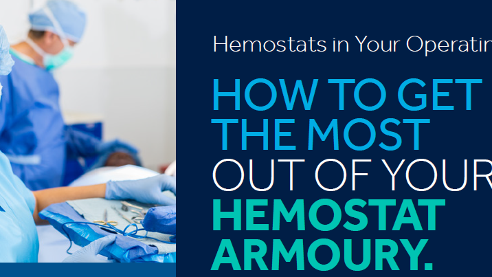 HOW TO GET THE MOST OUT OF YOUR HEMOSTAT ARMOURY.