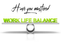 Work Life Balance Mastered?