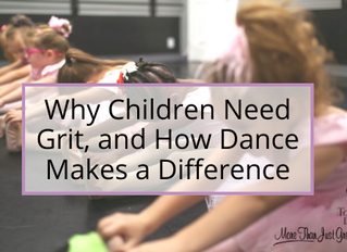 Why Children Need Grit, and How Dance Makes a Difference