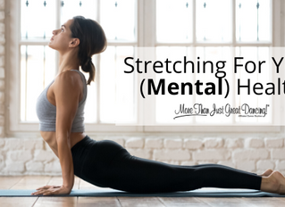 Stretching For Your (Mental) Health