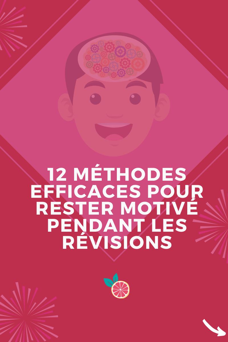 12 methodes efficaces rester motive pendant revisions