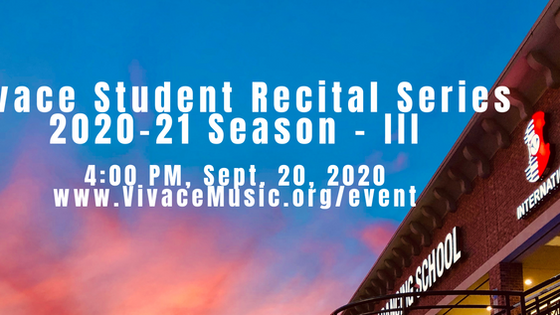 Program: Vivace Student Recital Series 2020-21 Season - III