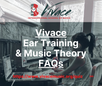 Update | FAQs: Vivace Ear Training & Music Theory Program