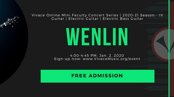 Vivace Online Mini Faculty Concert Series | 2020-21 Season - IV Guitar | Electric Guitar