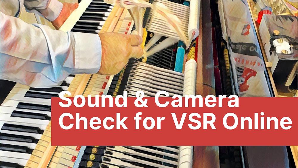 Sound & Camera Check for VSR Online