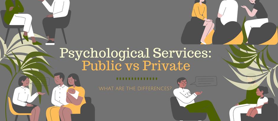 Psychological Services: Public vs Private
