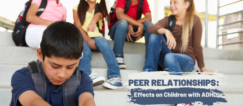 Peer Relationships: Effects on Children with ADHD