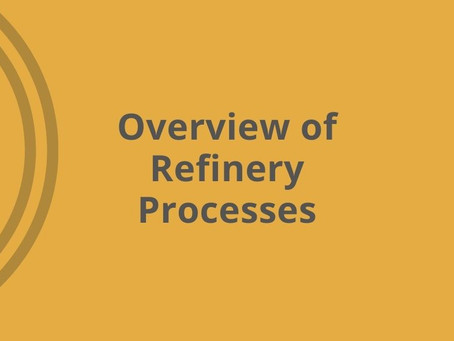Overview of Refinery Processes