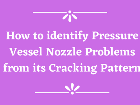 How to identify Pressure Vessel Nozzle Problems from its Cracking Pattern