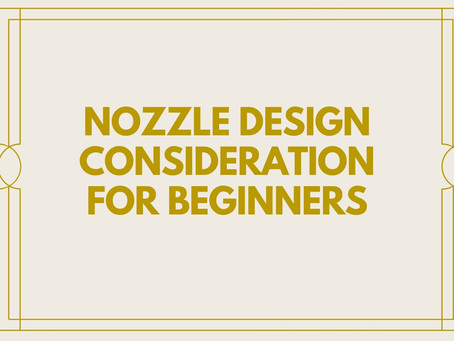 Nozzle Design consideration for beginners