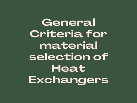 General Criteria for material selection of Heat Exchangers