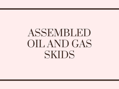 Assembled oil and gas skids