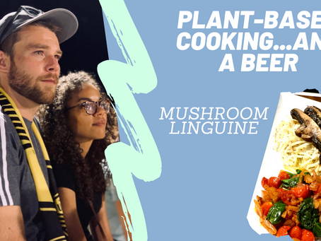 Plant-Based Cooking...And a Beer - Mushroom Linguine