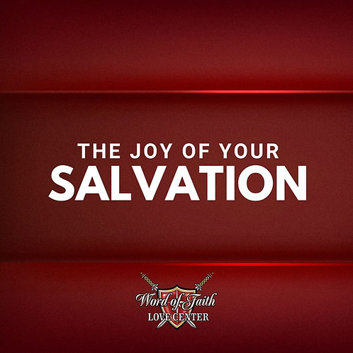 The Joy of Your Salvation 2.7.21