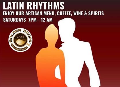 Latin Rhythms Saturdays 7pm - 12am