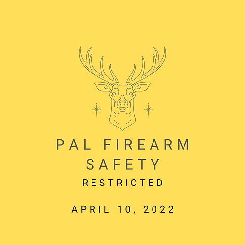 April 10, 2022 - Restricted Firearm RPAL Course