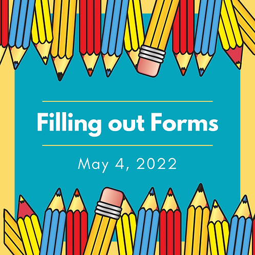 May 2022 - Filling Out Forms