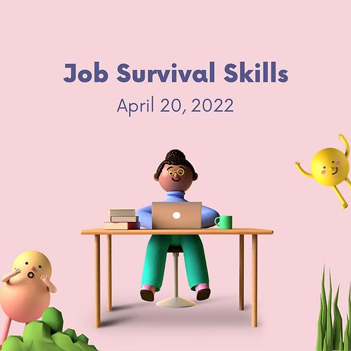 April 20, 2022 - Job Survival Skills