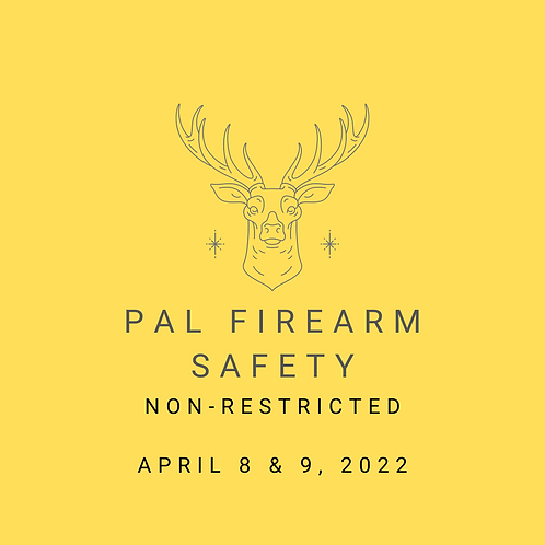 April 8 & 9, 2022 - Non-Restricted Firearm Safety Course