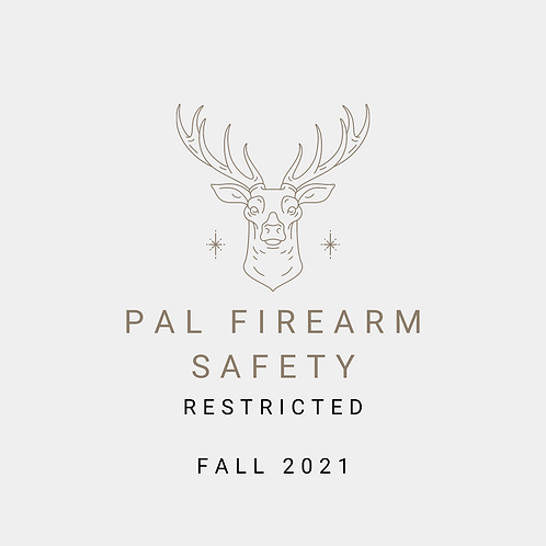 Fall 2021 - Restricted Firearm PAL Course