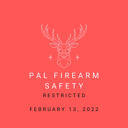 February 13, 2022 - Restricted Firearm RPAL Course