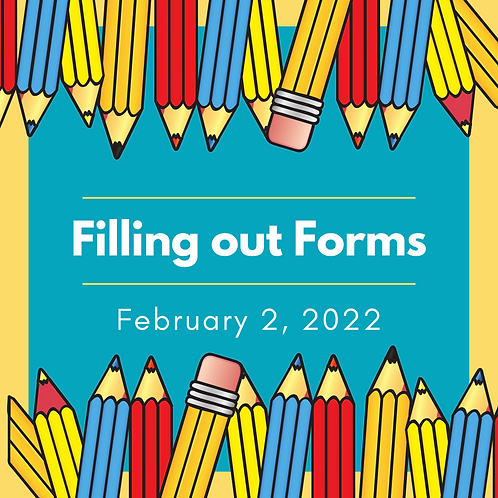 February 2022 - Filling Out Forms