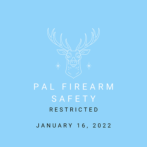 January 16, 2022 - Restricted Firearm PAL Course