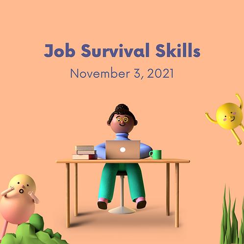 November 3, 2021 - Job Survival Skills