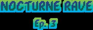 NR Episode 3