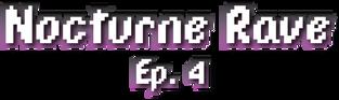 NR Episode 4