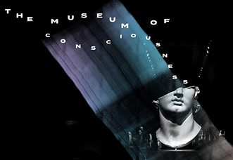 The Museum of Consciousness.PNG
