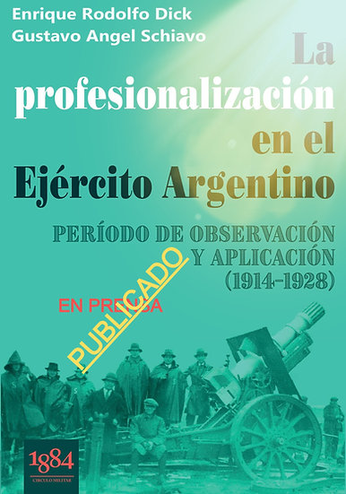 La profesionalización en el Ejército Argentino (1914-1928)