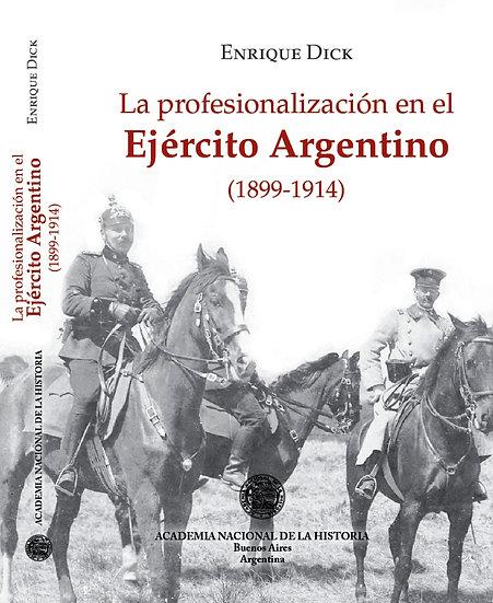 La profesionalización del Ejército Argentino 1899-1914