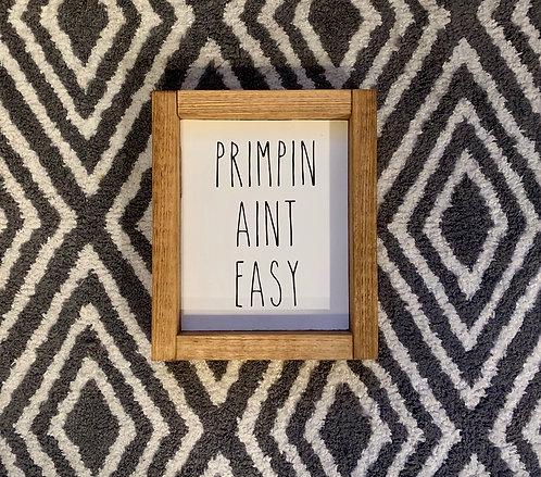 Primpin ain't easy