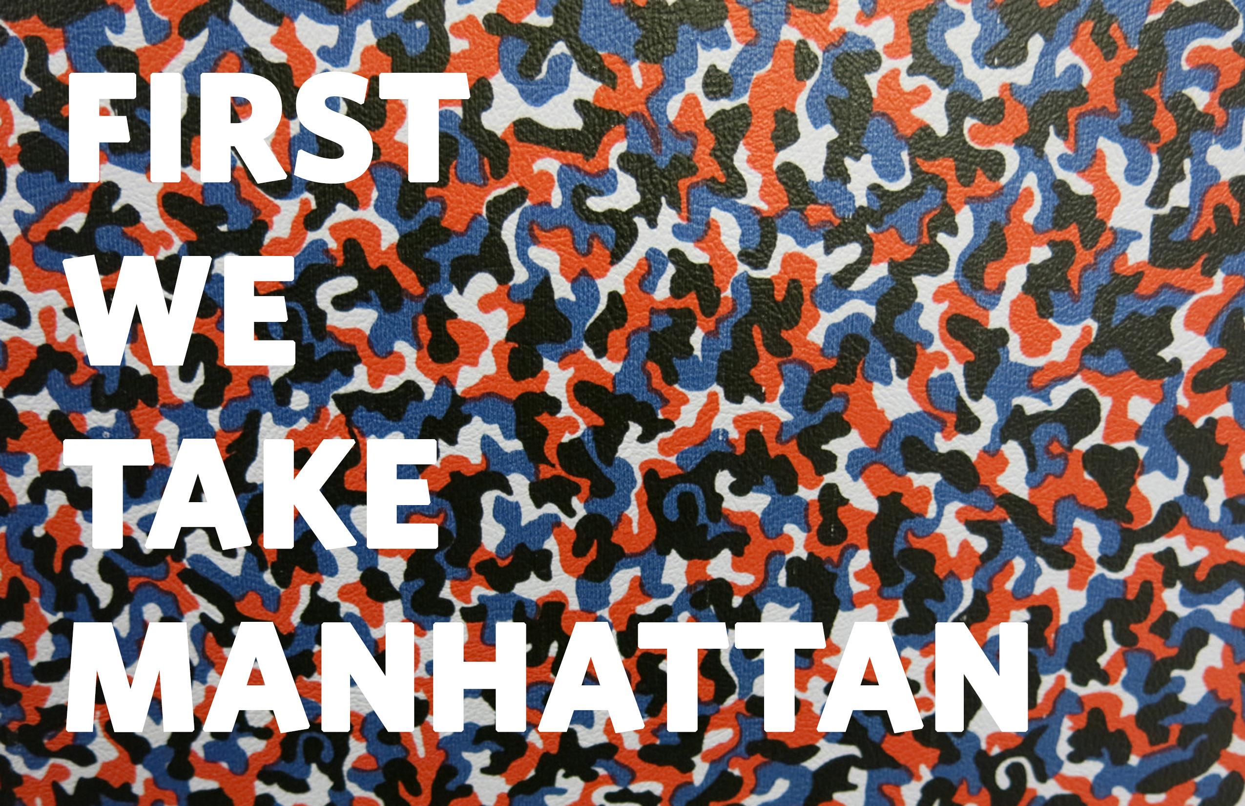 First We Take Manhattan