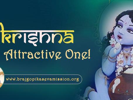Shri Krishna – The attractive One!