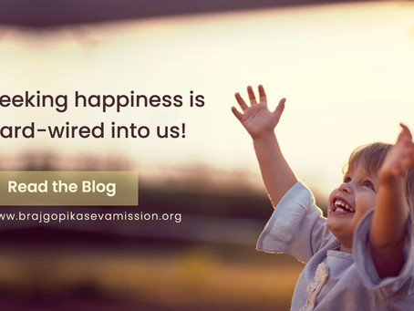 Seeking happiness is hard-wired into us!