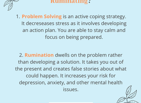 Are you Problem Solving or Ruminating?