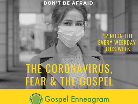 Coronavirus, Fear & the Gospel