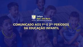 Comunicado aos Períodos da Educação Infantil