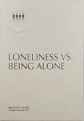 Passionate Pursuit of Knowledge, Loneliness VS. Being Alone